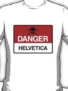 Danger: Helvetica T-Shirt