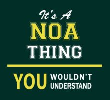 It's A NOA thing, you wouldn't understand !! by satro