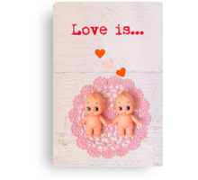 Love is... Valentine card (Kewpie version) Canvas Print