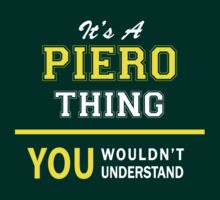 It's A PIERO thing, you wouldn't understand !! by satro