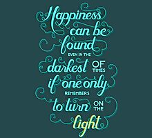 Dumbledore Quote - Harry Potter Happines & Light by Mellark90