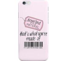 boyfriend material iPhone Case/Skin