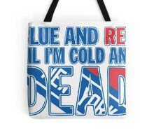 Blue and Red Til I'm Cold And Dead NYR  Tote Bag