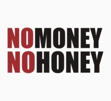 No Money No Honey by 3vanjava