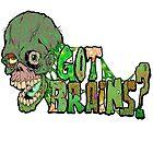 Got Brains? by Skree