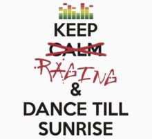 Keep RAGING & Dance till sunrise Kids Clothes