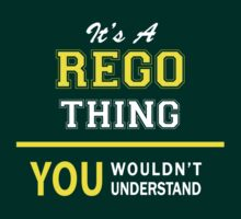 It's A REGO thing, you wouldn't understand !! by satro