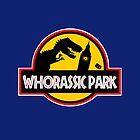 WHORASSIC PARK by karmadesigner