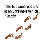 Life is a Soul road trip in an unreliable vehicle by Lee Hiller
