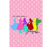 It's tough being a Princess Photographic Print