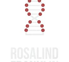 Rosalind Franklin (Light Lettering) - T-Shirts / Hoodies by Hydrogene