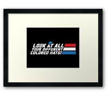 Look at All Your Different Colored Hats! Framed Print