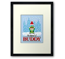 The Legend of Buddy Framed Print