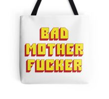 Bad Mother Fucker Tote Bag
