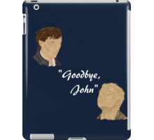Goodbye, John. iPad Case/Skin