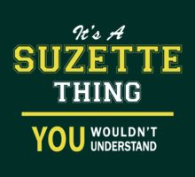 It's A SUZETTE thing, you wouldn't understand !! by satro