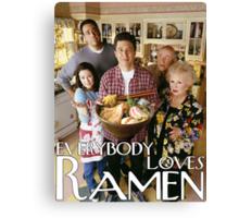 Everybody Loves Ramen Canvas Print