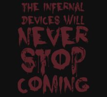 The Infernal Devices will never stop coming T-Shirt