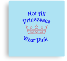 Not All Princesses Wear Pink Canvas Print