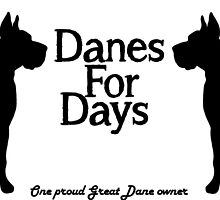 Danes For Days by RiotDesigns