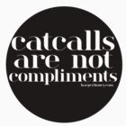 Catcalls are NOT Compliments by harperhoney