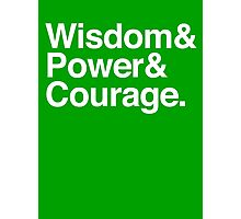 Wisdom & Power & Courage. Photographic Print