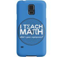 I Teach Math Samsung Galaxy Case/Skin