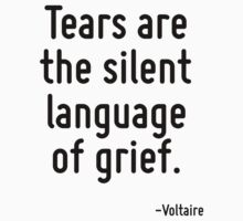 Tears are the silent language of grief. by Quotr