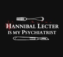 Hannibal Lecter is my Psychiatrist T-Shirt