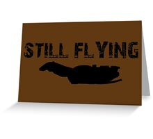 Still Flying Greeting Card