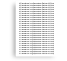 No Work and No Play  Canvas Print