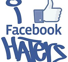 I Like Facebook Haters by Maestro Hazer