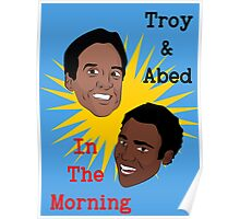 Troy & Abed In The Morning! Poster