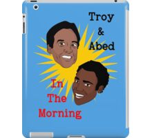 Troy & Abed In The Morning! iPad Case/Skin