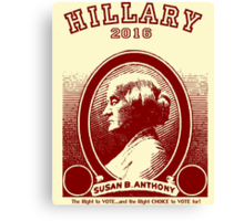 Susan B. Anthony casts her vote for...Hillary! Canvas Print