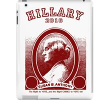 Susan B. Anthony casts her vote for...Hillary! iPad Case/Skin