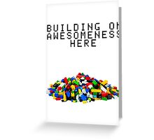 Building on Awesomeness  Greeting Card