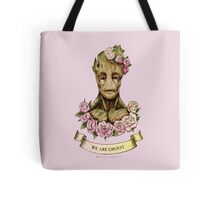 We are Groot...  Tote Bag