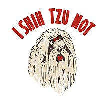 I Shih Tzu Not by Amy Grace