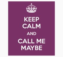 Keep Calm And Call Me Maybe by BlackObsidian