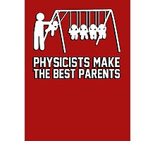 Physicists make great parents! Photographic Print