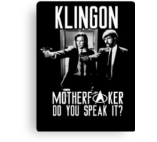 Klingon motherf**ker do you speak it? Pulp fiction parody Canvas Print