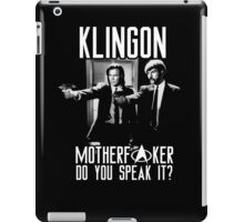 Klingon motherf**ker do you speak it? Pulp fiction parody iPad Case/Skin