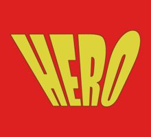 Hero T-Shirt - You Are My Heroine by deanworld