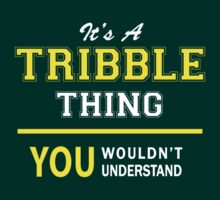 It's A TRIBBLE thing, you wouldn't understand !! by satro