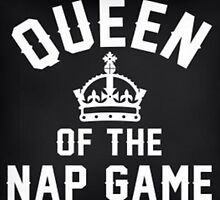Queen of the Nap Game.  by HeyPluto