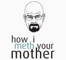 How I Meth Your Mother - Breaking Bad by ShockRate