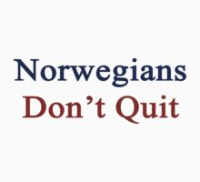 Norwegians Don't Quit  by supernova23