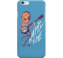 Happy Time! iPhone Case/Skin