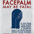 Facepalm May Be Fatal (Early 30's) by MStyborski